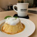 絶品プリンと癒しのカフェで、連休疲れを吹き飛ばそう!「BROWN COFFEE」